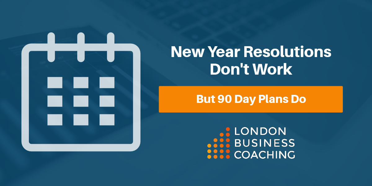 new year s resolutions don t work 90 day plans do